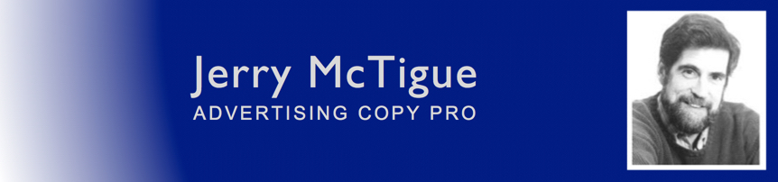 Jerry           McTigue - Copywriter
